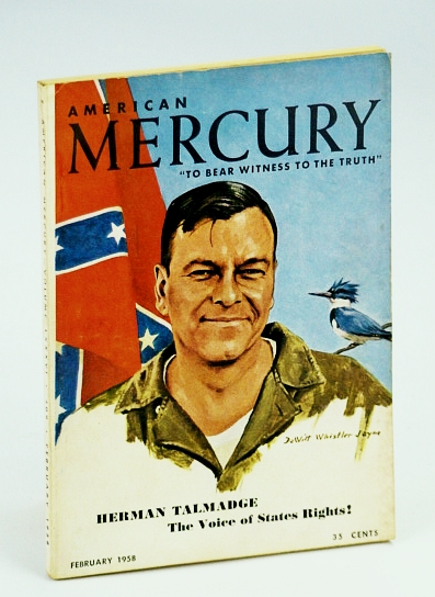"Image for American Mercury Magazine, ""To Bear Witness To The Truth"", February (Feb.) 1958, Volume LXXXVI No. 409 - Cover Portrait of Georgia Senator Herman Talmadge and Confederate Flag"