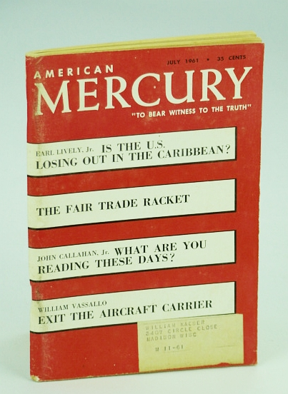 "Image for American Mercury Magazine, ""To Bear Witness To The Truth"", July 1961, Volume XCIII No. 449 - The Fair Trade Racket / Exit the Aircraft Carrier"
