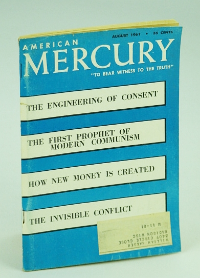 "Image for American Mercury Magazine, ""To Bear Witness To The Truth"", August (Aug.) 1961, Volume XCIII No. 450 - The Engineering of Consent / How New Money is Created / The First Prophet of Modern Communism"