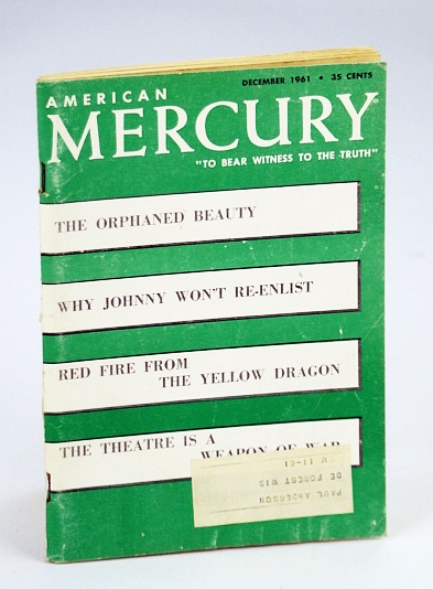 "Image for American Mercury Magazine, ""To Bear Witness To The Truth"", December (Dec.) 1961, Volume XCIII No. 454 - The Theatre Is A Weapon of War / Why Johnny Won't Re-Enlist"