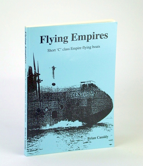 Image for Flying Empires: Short 'C' Class Empire Flying Boats