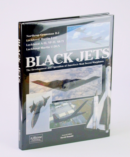 Image for Black Jets: The Development and Operation of America's Most Secret Warplane