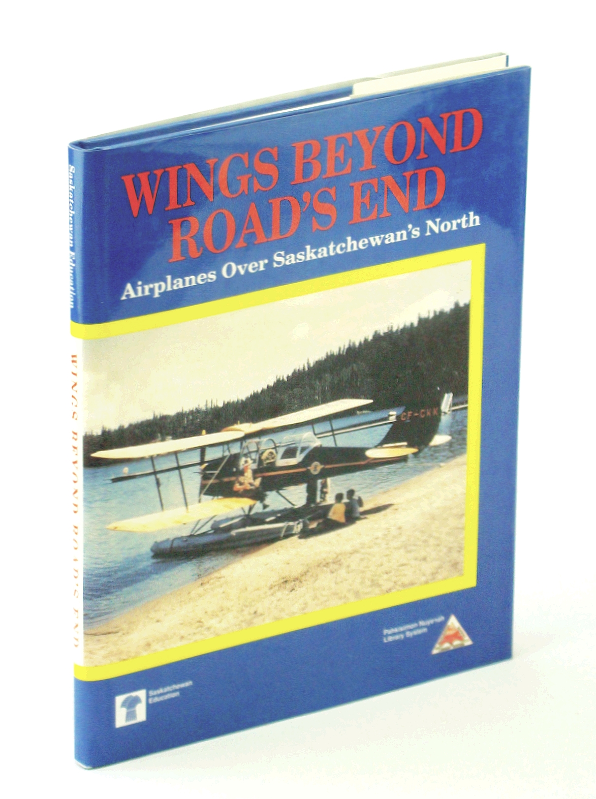 Image for Wings beyond road's end: Airplanes over Saskatchewan's north