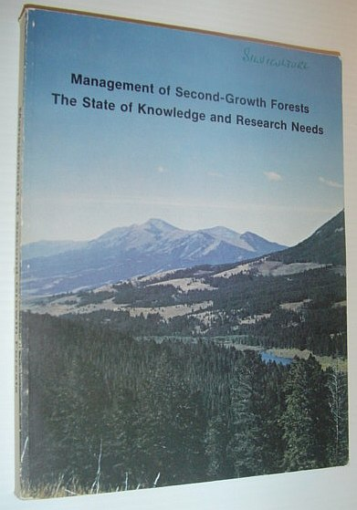 Image for Management of Second-Growth Forests - The State of Knowledge and Research Needs: Proceedings of a Symposium Held May 14, 1982 at Missoula, Montana