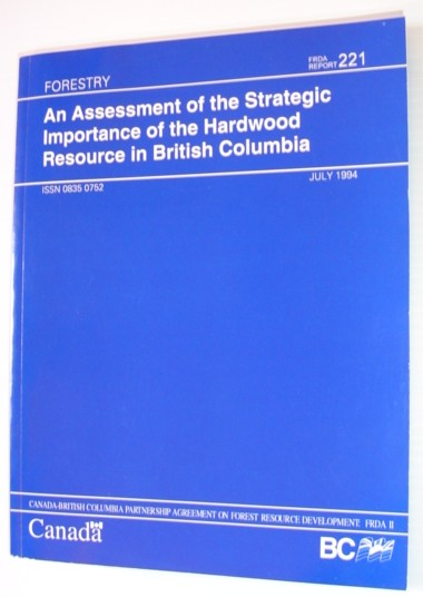 Image for An Assessment of the Strategic Importance of the Hardwood Resource in British Columbia (FRDA Report)