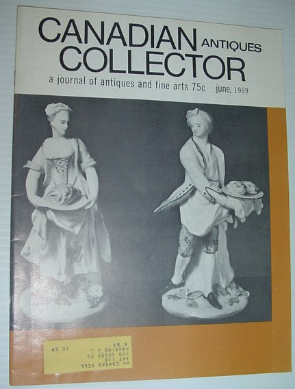 Image for Canadian Antiques Collector - a Journal of Antiques and Fine Arts: June 1969