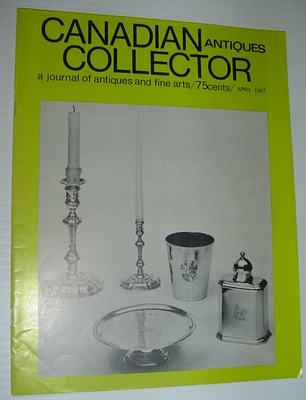 Image for Canadian Antiques Collector - a Journal of Antiques and Fine Arts: April 1967