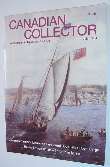 Image for Canadian Collector Magazine, July/August 1984, Volume 19, No. 4