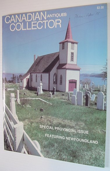 Image for Canadian Antiques Collector Magazine, March/April 1975, Vol. 10 No. 2 *SPECIAL NEWFOUNDLAND ISSUE*
