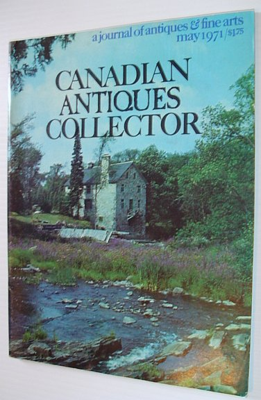 Image for Canadian Antiques Collector - May 1971, Vol. 6, No. 5 *SPECIAL ONTARIO ISSUE*