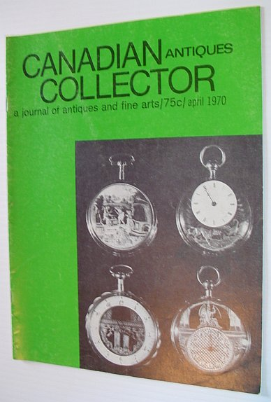 Image for Canadian Antiques Collector - April 1970, Vol. 5, No. 4