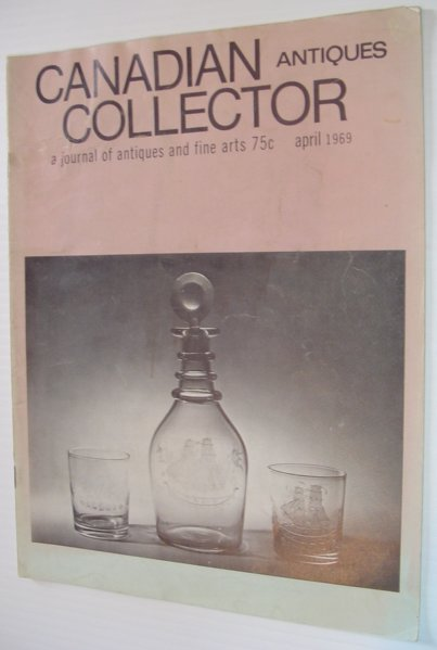 Image for Canadian Antiques Collector - April 1969, Vol. 4, No. 4