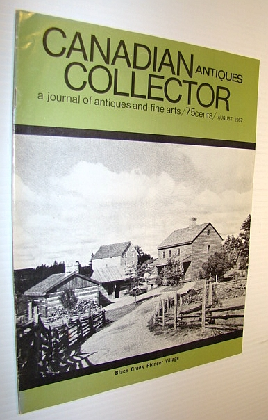 Image for Canadian Antiques Collector - a Journal of Antiques and Fine Arts: August 1967