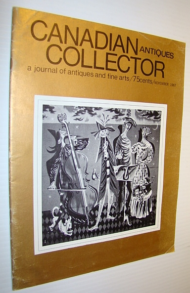 Image for Canadian Antiques Collector - a Journal of Antiques and Fine Arts: November 1967