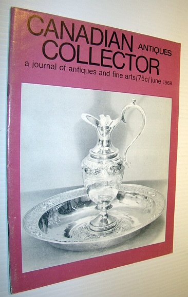 Image for Canadian Antiques Collector - a Journal of Antiques and Fine Arts: June 1968