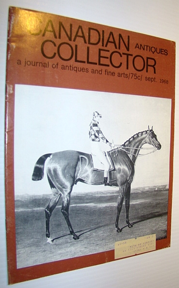 Image for Canadian Antiques Collector - a Journal of Antiques and Fine Arts: September 1968