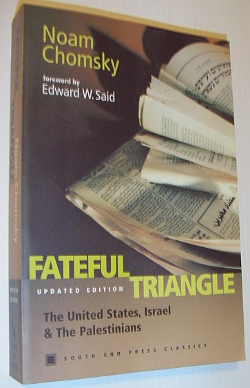 Image for Fateful Triangle: The United States, Israel, and the Palestinians (Updated Edition) (South End Press Classics Series)
