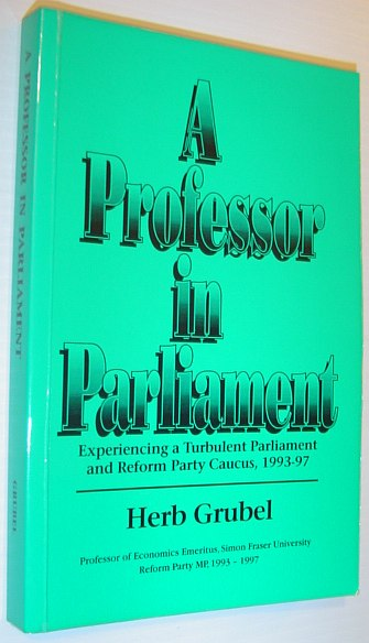 Image for A professor in parliament: Experiencing a turbulent parliament and Reform Party caucus, 1993-97