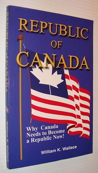 Image for Republic of Canada : Why Canada Needs to Become a Republic Now!