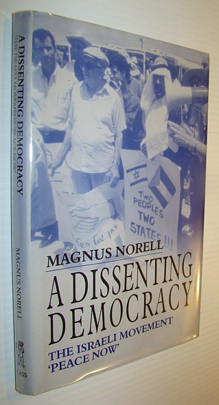 Image for A Dissenting Democracy: The Israeli Movement 'Peace Now' (Israeli History, Politics and Society)