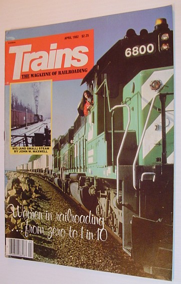 Image for Trains - The Magazine of Railroading: April 1982 - Volume 42, Number 6