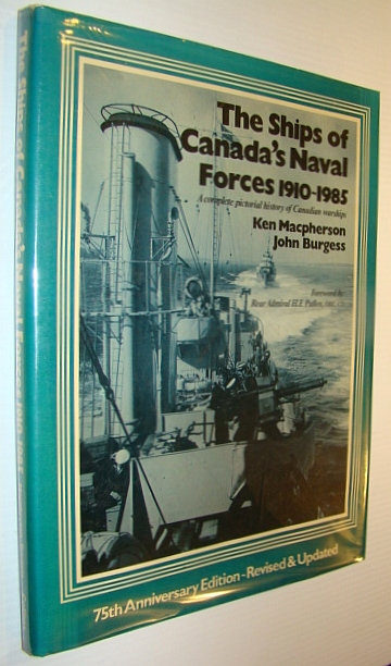 Image for The Ships of Canada's Naval Force 1910/1985: A Complete Pictorial History of Canadian Warships