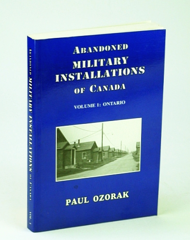Image for Abandoned Military Installations of Canada, Volume 1: Ontario