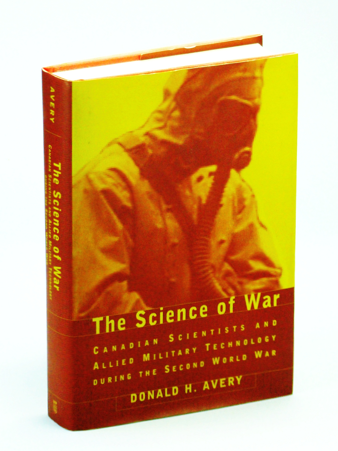 Image for The Science of War: Canadian Scientists and Allied Military Technology during the Second World War