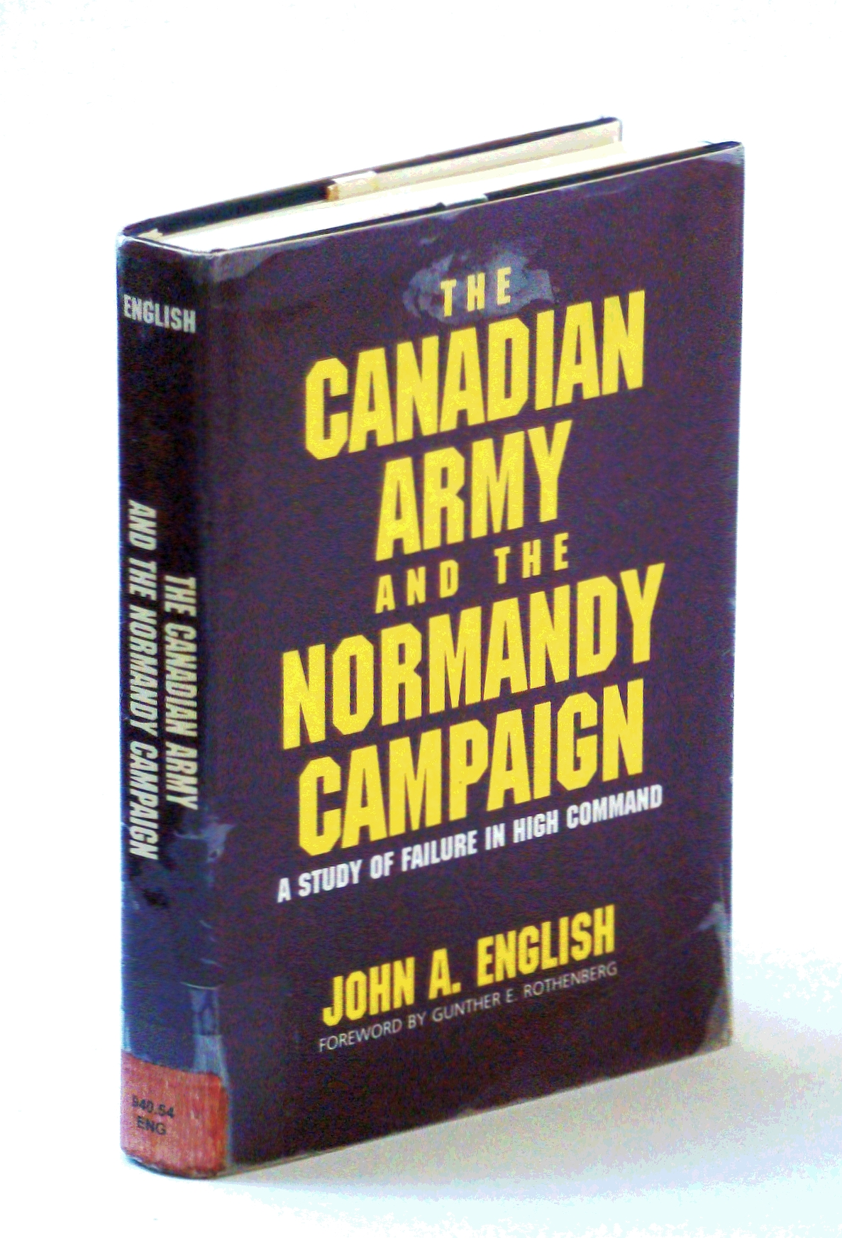 Image for The Canadian Army and the Normandy Campaign: A Study of Failure in High Command