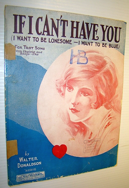 Image for If I Can't Have You (I Want to Be Lonesome - I Want to Be Blue): Fox Trot Song Sheet Music for Piano and Voice with Ukulele Arrangement