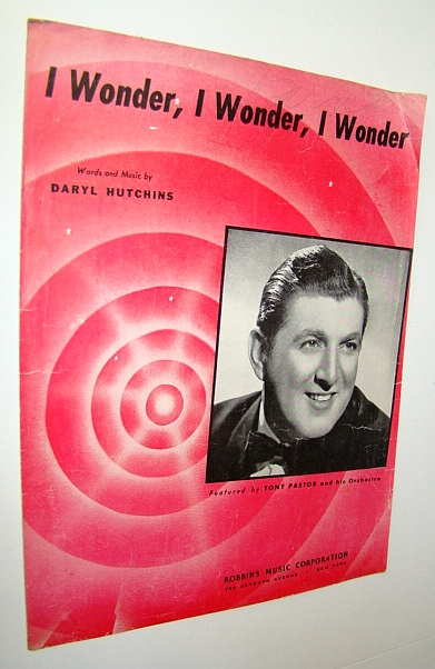 Image for I Wonder, I Wonder, I Wonder: Sheet Music for Voice and Piano - Featuring Cover photo of Tony Pastor