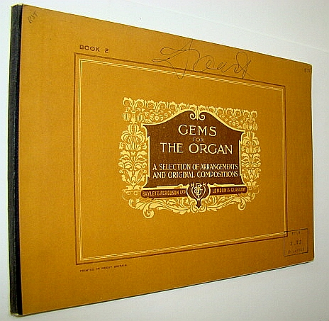 Image for Gems for the Organ, Book 2 (Two): A collection of Favourite Original Compositions Together with Arrangements of Classical Pieces