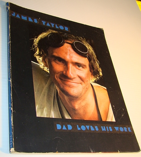 Image for James Taylor - Dad Loves His Work: Songbook (Song Book) with Sheet Music for Voice and Piano with Guitar Chords