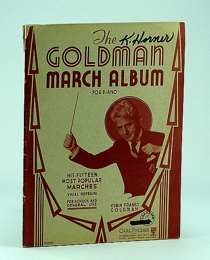 Image for The Goldman March Album: Sheet Music for Piano: Fifteen (15) of the Most Popular Marches (with Vocal refrains)