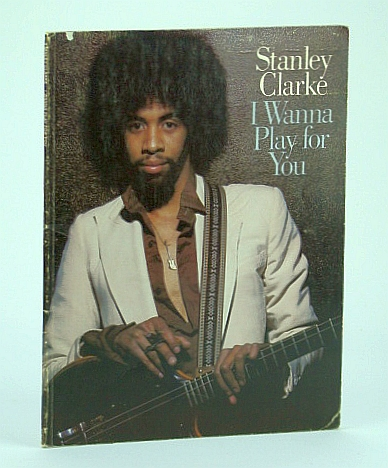 Image for Stanley Clarke - I Wanna (Want To) Play For You: Songbook (Song Book) with Sheet Music for Piano with Guitar Chords