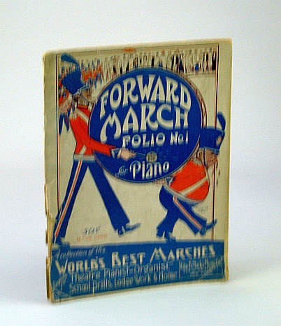 Image for Forward March - Folio No. 1 (One): A Collection of the World's Best Marches, Adaptable for Theatre Pianist or Organist for School Drills, Lodge Work and Home