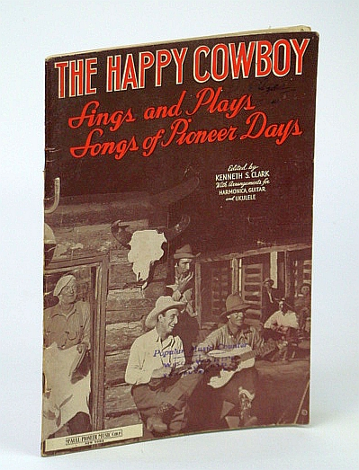 Image for The Happy Cowboy - Sings and Plays Songs of Pioneer Days - Songbook with Sheet Music for Piano and Voice with Guitar Chords