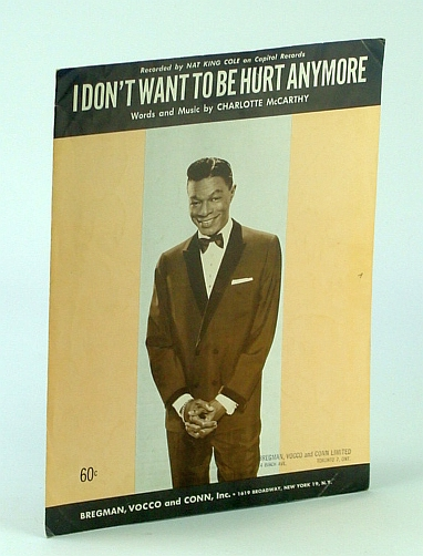 Image for I Don't Want To Be Hurt Anymore Original 4 Page Sheet Music Score As Recorded By Nat King Cole & Nat King Cole Cover Photo - Bregman, Vocco & Conn, Inc - 1964
