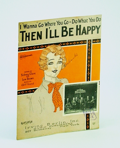 Image for I Wanna Go Where You Go-Do What You Do-Then I'Ll Be Happy [Sheet Music]