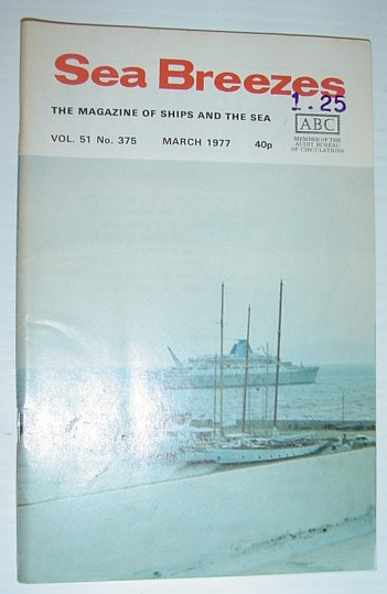 Image for Sea Breezes - The Magazine of Ships and the Sea: March 1977