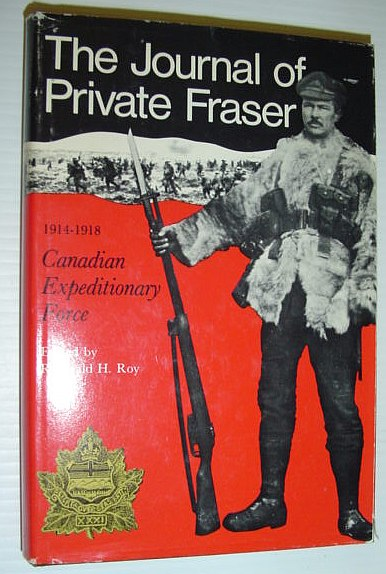 Image for The Journal of Private Fraser, 1914-1918: Canadian Expeditionary Force