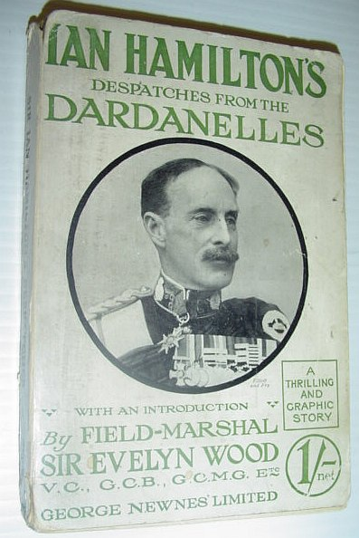 Image for Sir Ian Hamilton's Despatches from the Dardanelles - a Thrilling and Graphic Story
