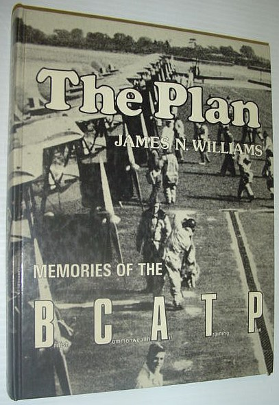 Image for The Plan: Memories of the British Commonwealth Air Training Plan