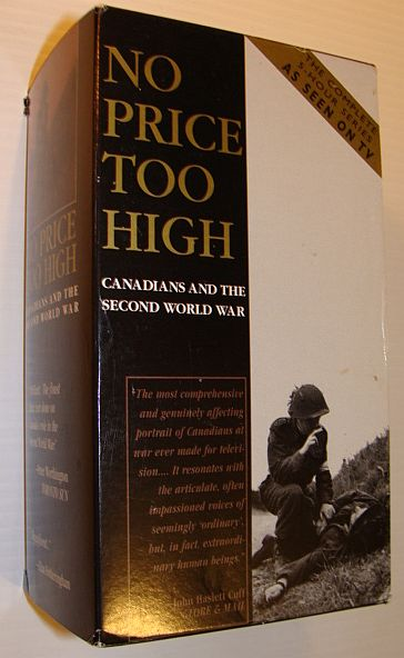 Image for No Price Too High - Canadians and the Second World War: Three VHS Video Tapes Complete with Slipcase