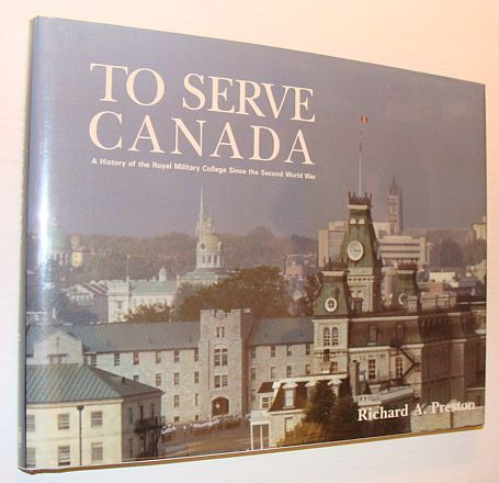 Image for To Serve Canada: A History of the Royal Military College of Canada (NONE)