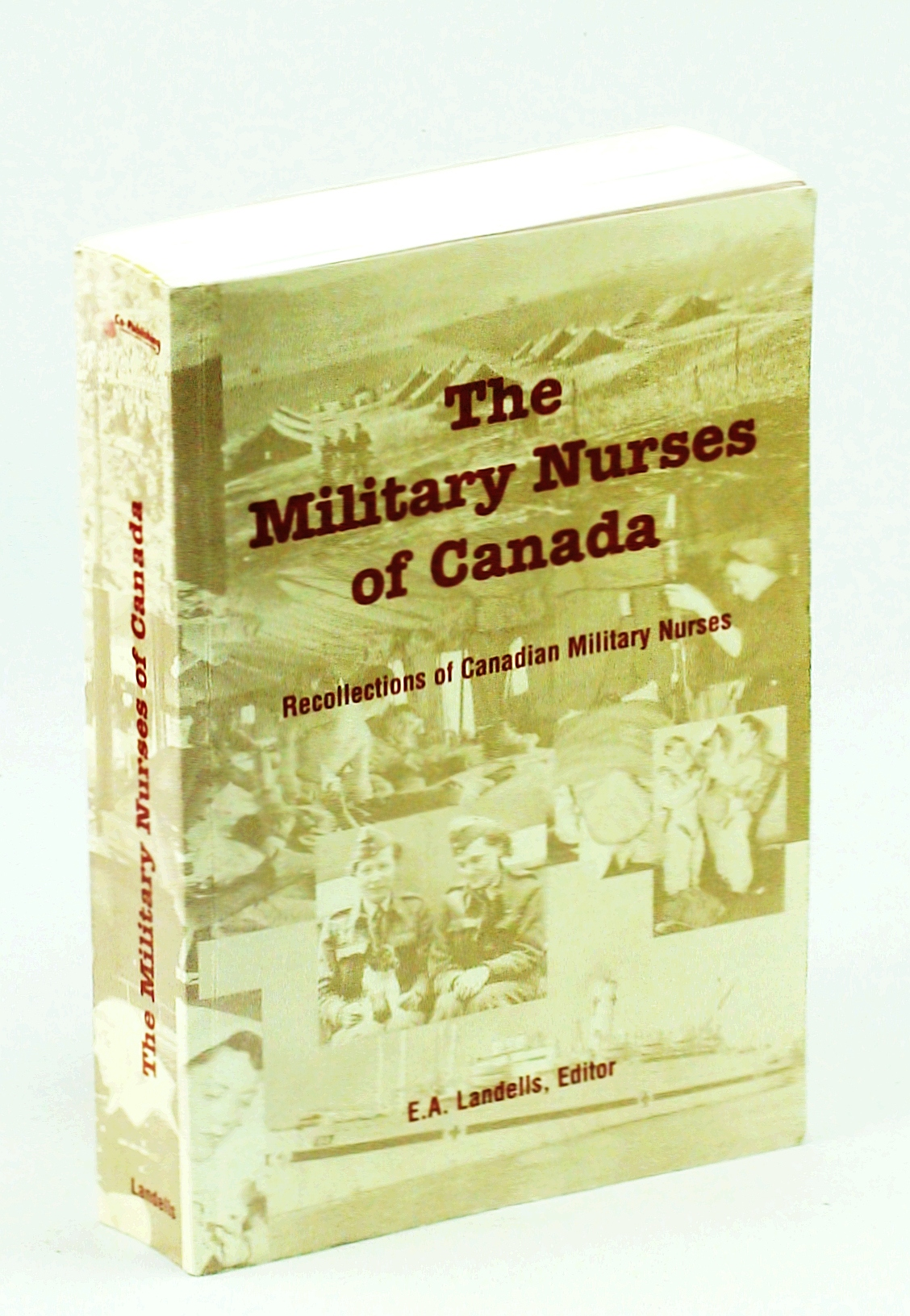 Image for The Military Nurses of Canada: Recollections of Canadian Military Nurses, Vol. 1