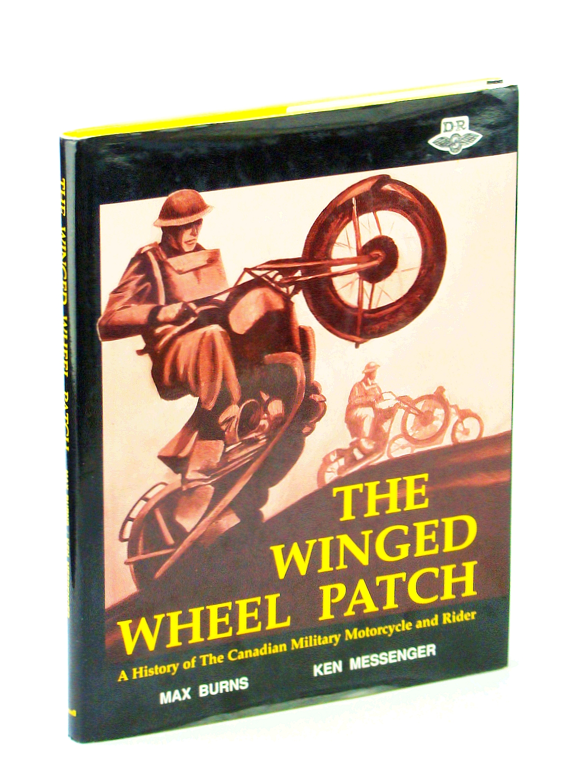 Image for The Winged Wheel Patch: A History of the Canadian Military Motorcycle and Rider