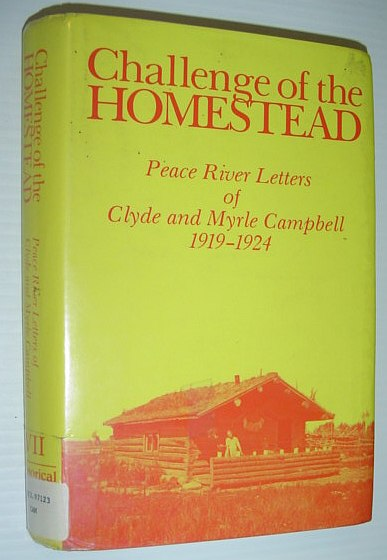 Image for Challenge of the Homestead: Peace River Letters of Clyde and Myrle Campbell 1919-1924