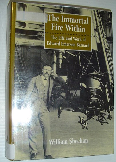 Image for The Immortal Fire Within: The Life and Work of Edward Emerson Barnard