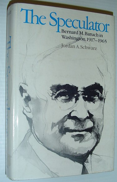 Image for The Speculator: Bernard M. Baruch in Washington, 1917-1965